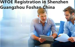 WFOE-registratie in Shenzhen, Guangzhou, Foshan, China